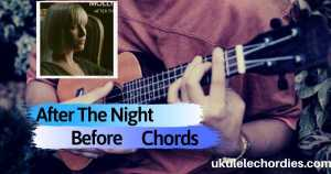 After The Night Before Ukulele Chords by Molly Hocking