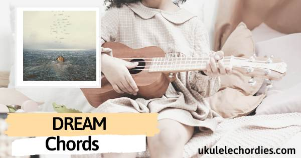 Shawn Mendes – DREAM Ukulele Chords
