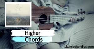 Higher Ukulele Chords by Shawn Mendes