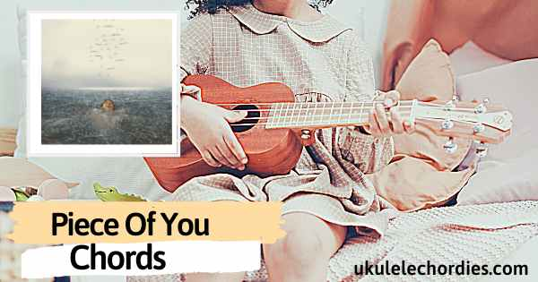 Shawn Mendes – Piece Of You Ukulele Chords