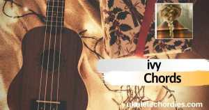 ivy Ukulele Chords by Taylor Swift