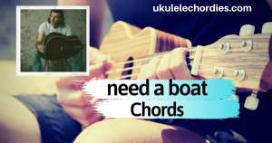 Need A Boat Ukulele Chords by Morgan Wallen