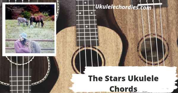 The Stars Ukulele Chords By Chelsea Cutler