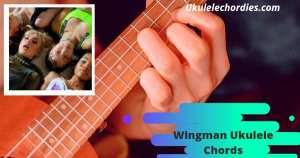 Wingman Ukulele Chords By Boys World