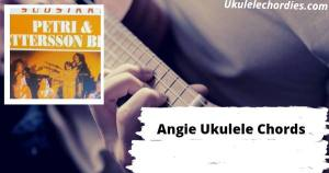 Read more about the article Angie Ukulele Chords By Petri Pettersson