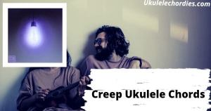 Read more about the article Creep Ukulele Chords By mxmtoon