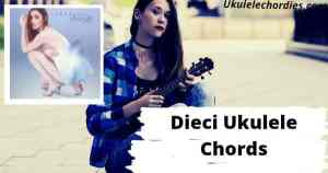 Read more about the article Dieci Ukulele Chords By Annalisa