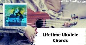 Lifetime Ukulele Chords By Justin Bieber