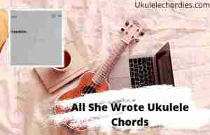 All She Wrote Ukulele Chords By Justin Bieber
