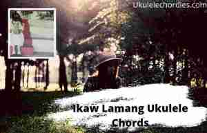 Read more about the article Ikaw Lamang Ukulele Chords By Silent Sanctuary
