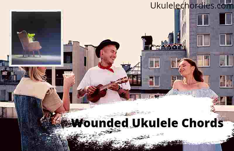 Wounded Ukulele Chords By Maddie Wilson