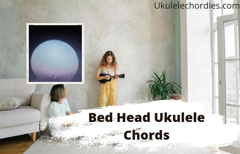 Bed Head Ukulele Chords By  Manchester Orchestra