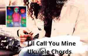 Read more about the article I'll Call You Mine Ukulele Chords By girl in red