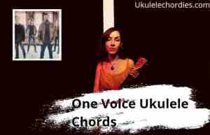 Read more about the article One Voice Ukulele Chords By Home Free