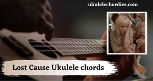 Read more about the article Lost Cause Ukulele chords by Billie Eilish