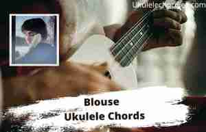 Read more about the article Blouse Ukulele Chords By Clairo