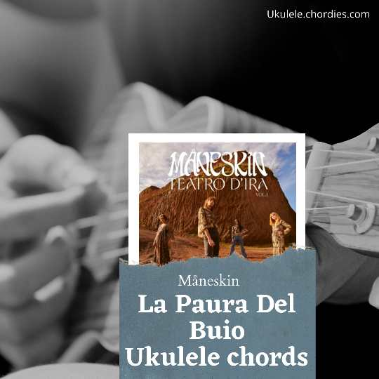 Read more about the article La Paura Del Buio Ukulele chords by Måneskin