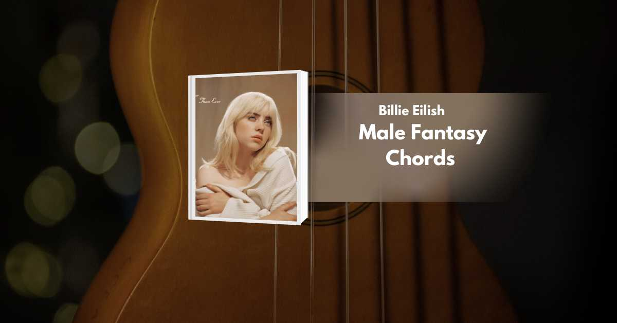 Read more about the article Male Fantasy Ukulele Chords by Billie Eilish