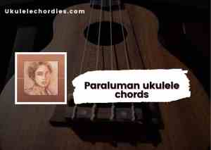 Read more about the article Paraluman Ukulele chords by Adie
