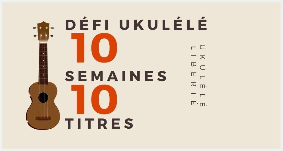 Mon Défi 10 Titres au Uklulélé