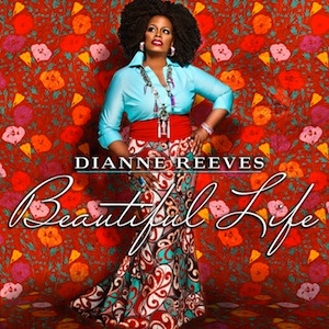 Dianne-Reeves-Beautiful-Life