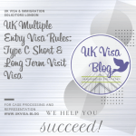 UK Multiple Entry Visa Rules: Type C Short & Long Term Visit Visa