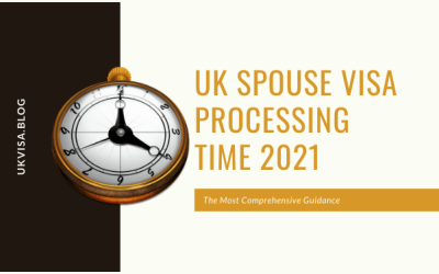 How Long Does It Take for UK Spouse Visa to be Approved in 2021?