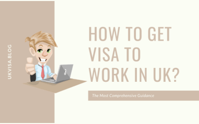 How to Get Visa to Work in UK? Skilled Worker Visa Requirements