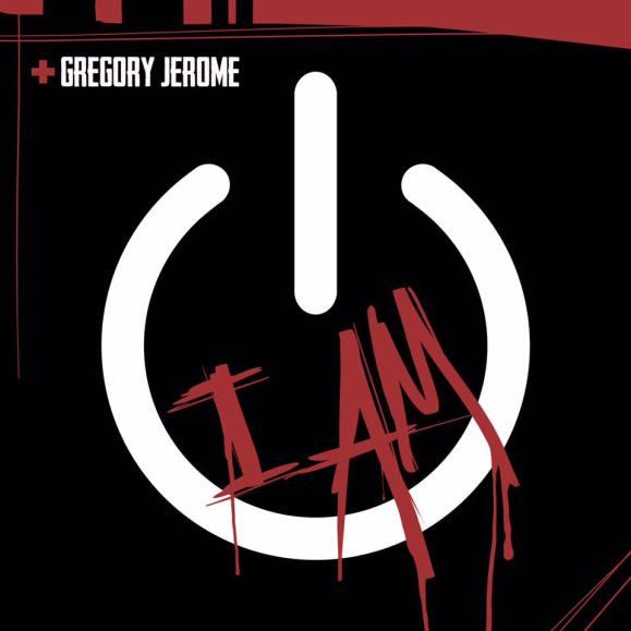 Gregory Jerome-I Am