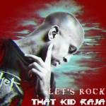 That Kid Raja Drops Latest Single Let's Rock