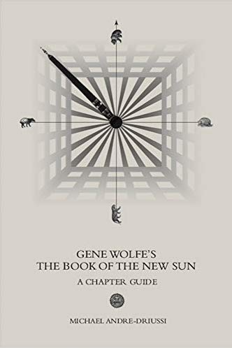 "Gene Wolfe's ""The Book of the New Sun"" Chapter Guide"