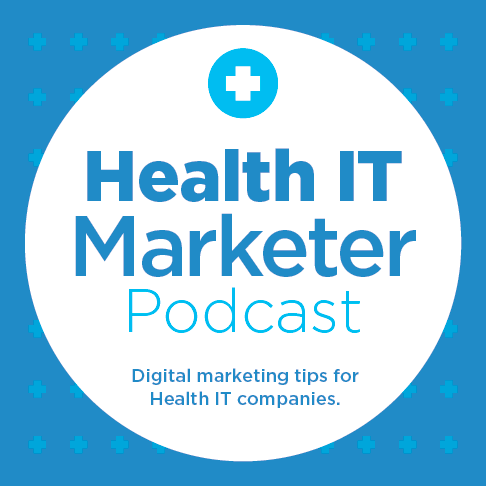 Health IT Marketer Podcast