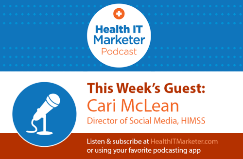 The Health IT Marketer Podcast Welcomes Cari McLean