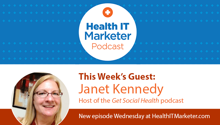 Health IT Marketer Podcast featuring Janet Kennedy