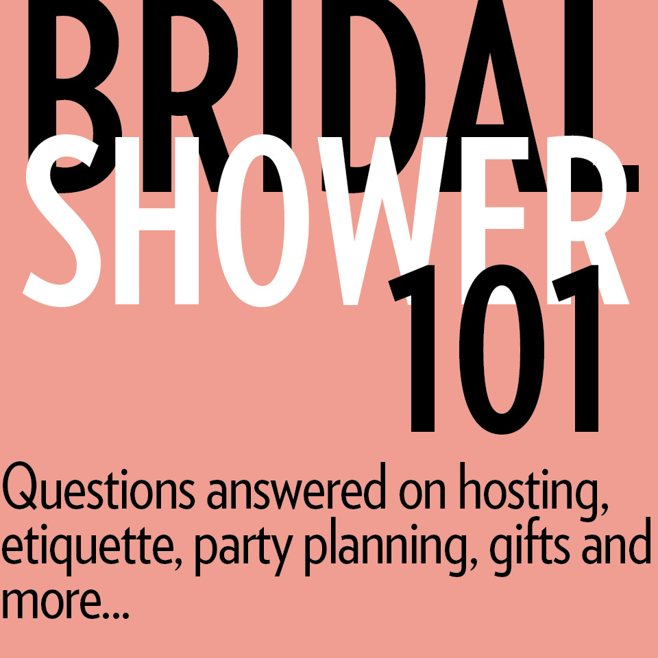 Bridal Shower 101: Hosting, Etiquette, Party Planning, Gifts and More ...