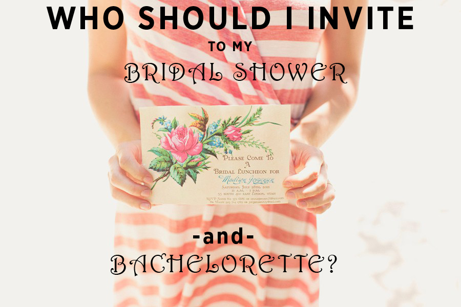 who should i invite to my bridal shower and bachelorette guest list questions answered