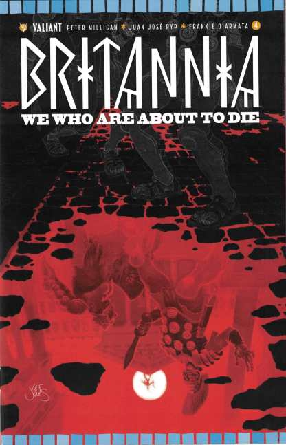 Britannia We Who Are About to Die #4 1:10 Leif Jones Valiant Variant 2017