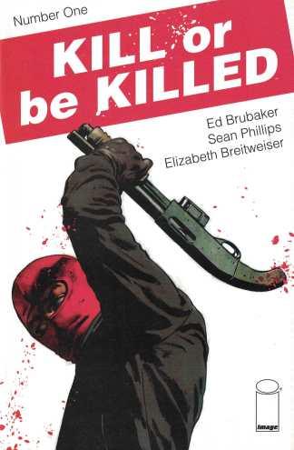 Kill or Be Killed #1 Second Printing 2nd Variant Image Comics 2016 Brubaker