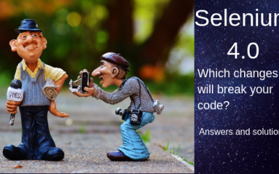The Latest Changes To Selenium WebDriver 4.0 And How to Fix Your Broken Code [2019]?
