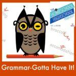 300 HSHSP Ep 64: Grammar- Gotta Have It!