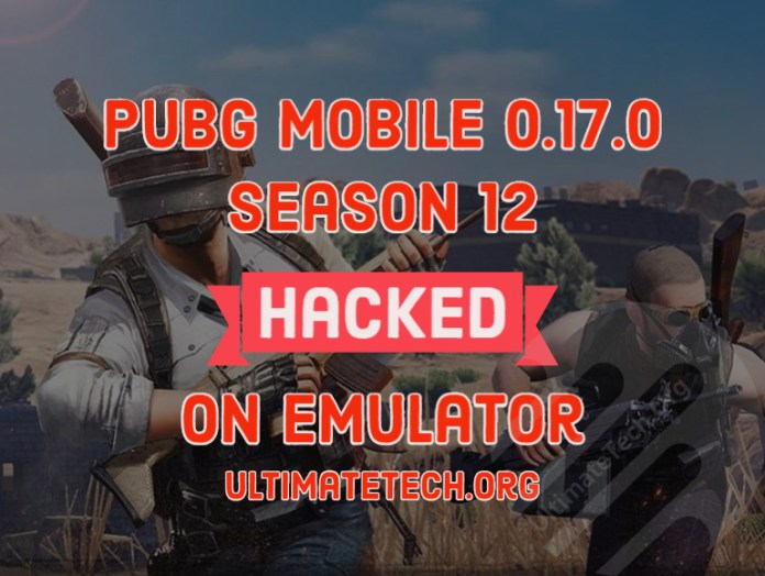 Hack PUBG Mobile 0.17.0 on Emulator Season 12 [Ultimate Guide]