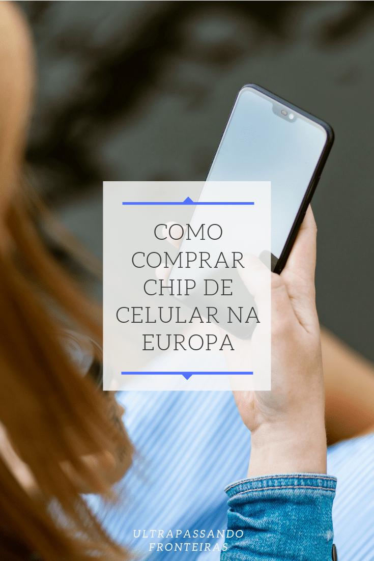 Como comprar chip de celular na Europa