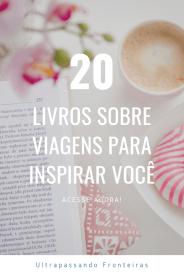 20 livros sobre viagens para inspirar você