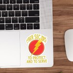 """Sticker that says """"Cyber Sec Tech. To Protect and To Serve."""""""
