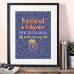 """Framed Art Print that says """"Emotional Intelligence Professional. My skills are very soft."""""""