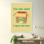 """Poster that says """"I'm the chef. I open the box."""""""