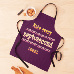 """Apron that says """"Make every zeptosecond count."""""""