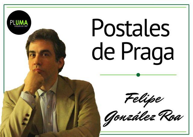 Felipe González Roa Postales de Praga Democracia