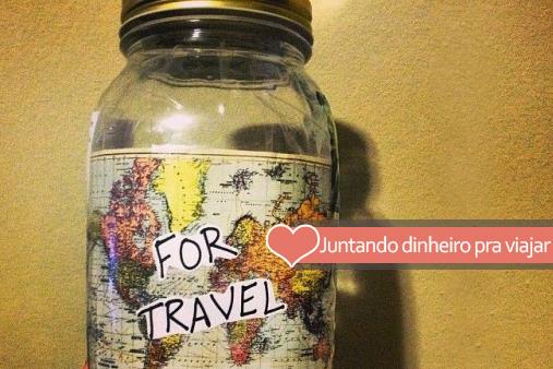 Como juntar dinheiro para viajar o mundo