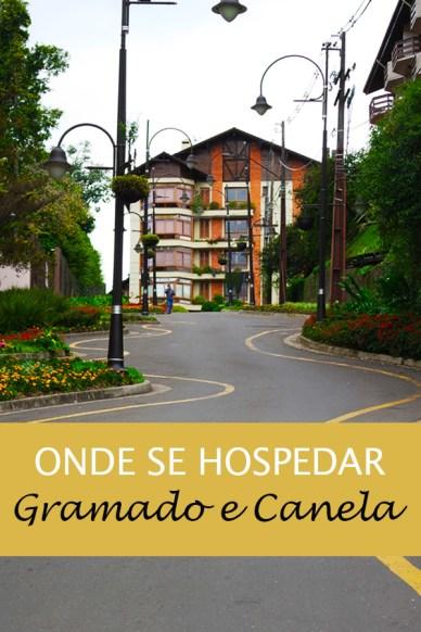 Onde se hospedar em Gramado e Canela - melhores localizações